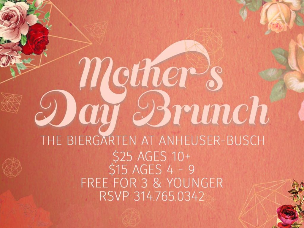 Mother's Day Brunch at the Anheuser-Busch St. Louis Biergarten